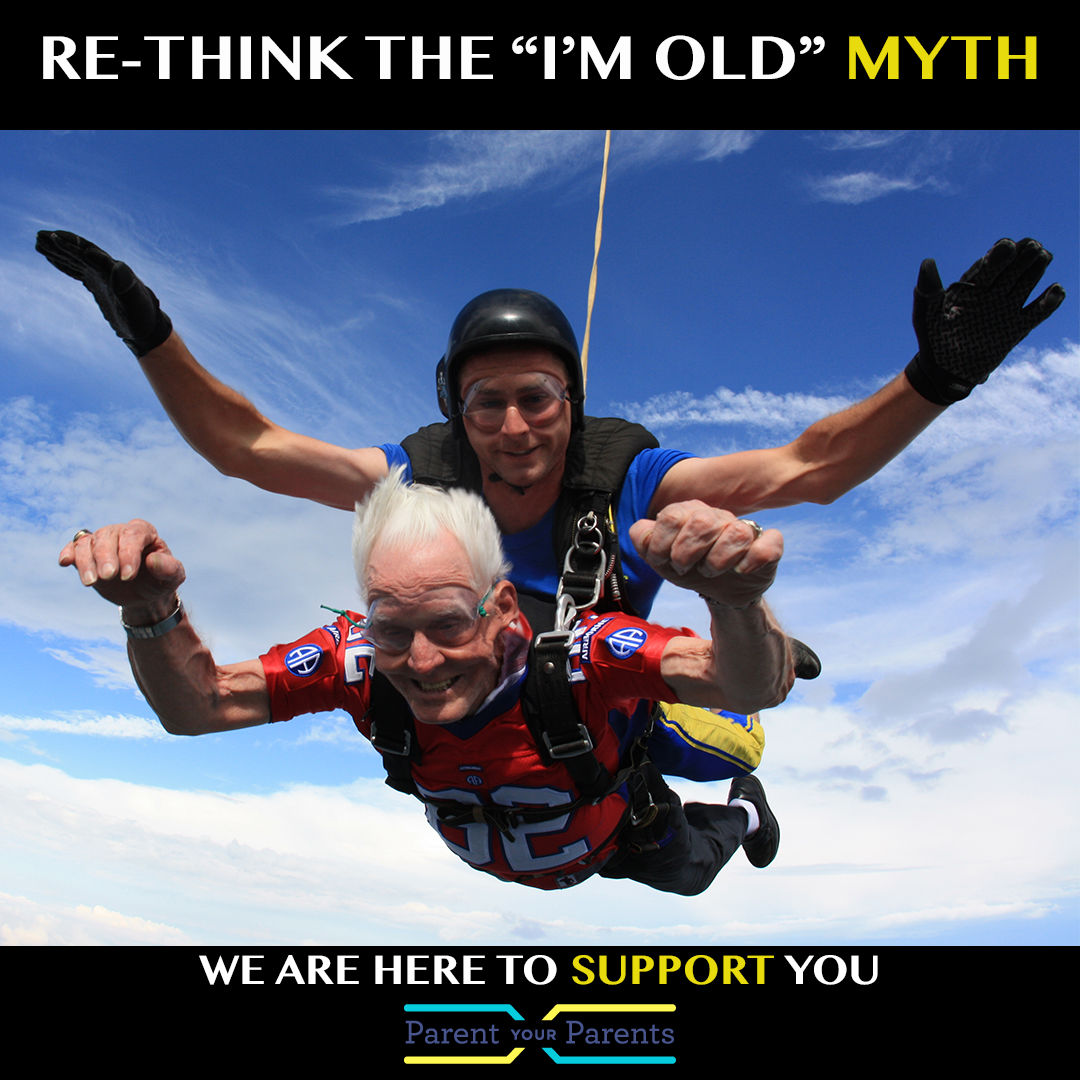 re-thinking the I'm old myth